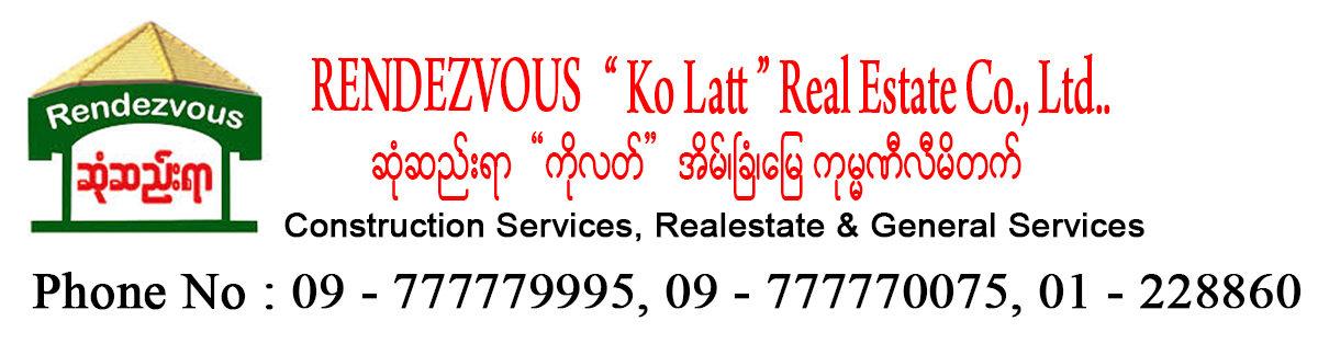 """RENDEZVOUS """" Ko Latt """" Real Estate Co., Ltd."""